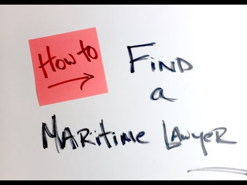 Hiring a Maritime or Admiralty Lawyer.