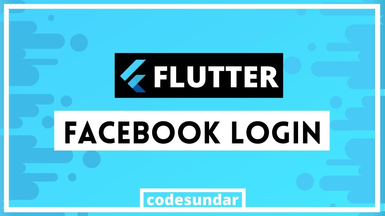Flutter Facebook Login Tutorial with Example | Flutter 2.0+