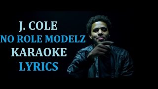 J. COLE - NO ROLE MODELZ KARAOKE COVER LYRICS