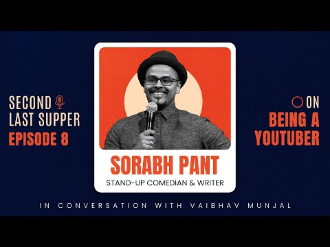 Second Last Supper | Ep 8 | @Sorabh Pant  on Standup Comedy & Being a YouTuber