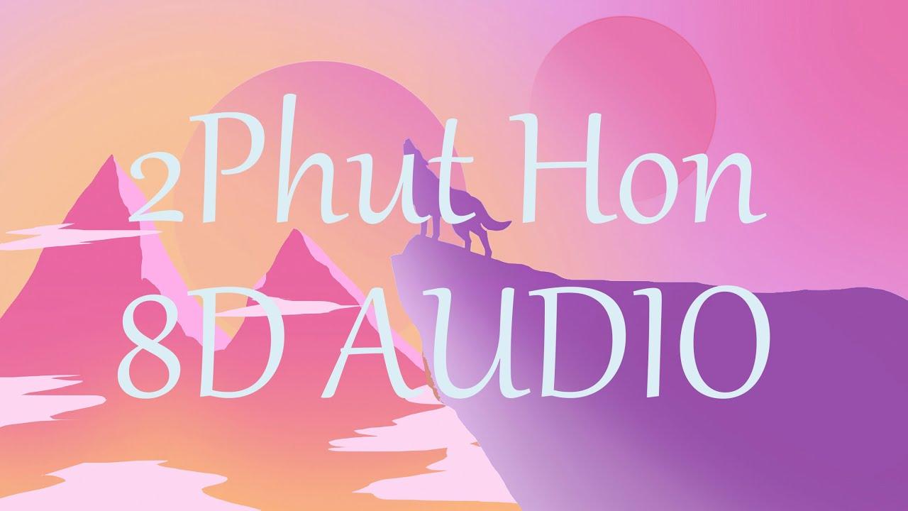2 Phut Hon - Phao (KAIZ Remix) (8D AUDIO) 360°