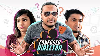 Confused Director - ZakiLove & Shouvik Ahmed