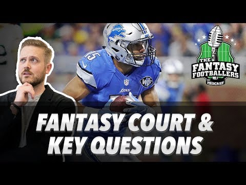 Fantasy Football 2017 - Fantasy Court + Key Questions for 2017 - Ep. #426