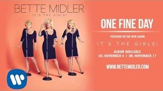 Bette Midler - One Fine Day [Official Audio]