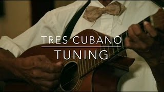 tres cubano tuning: the four tres tunings i use in my videos