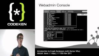 Alistair Jones - Introduction To Graph Databases - CodeKen 2011