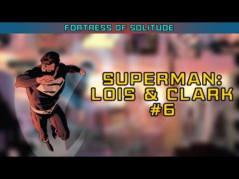 Superman: Lois and Clark #6 REVIEW