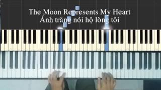 The moon represents my heart Piano Tutorial - Ánh trăng nói hộ lòng tôi Piano