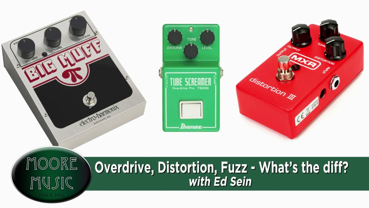 Overdrive, Distortion, Fuzz What's The Diff?