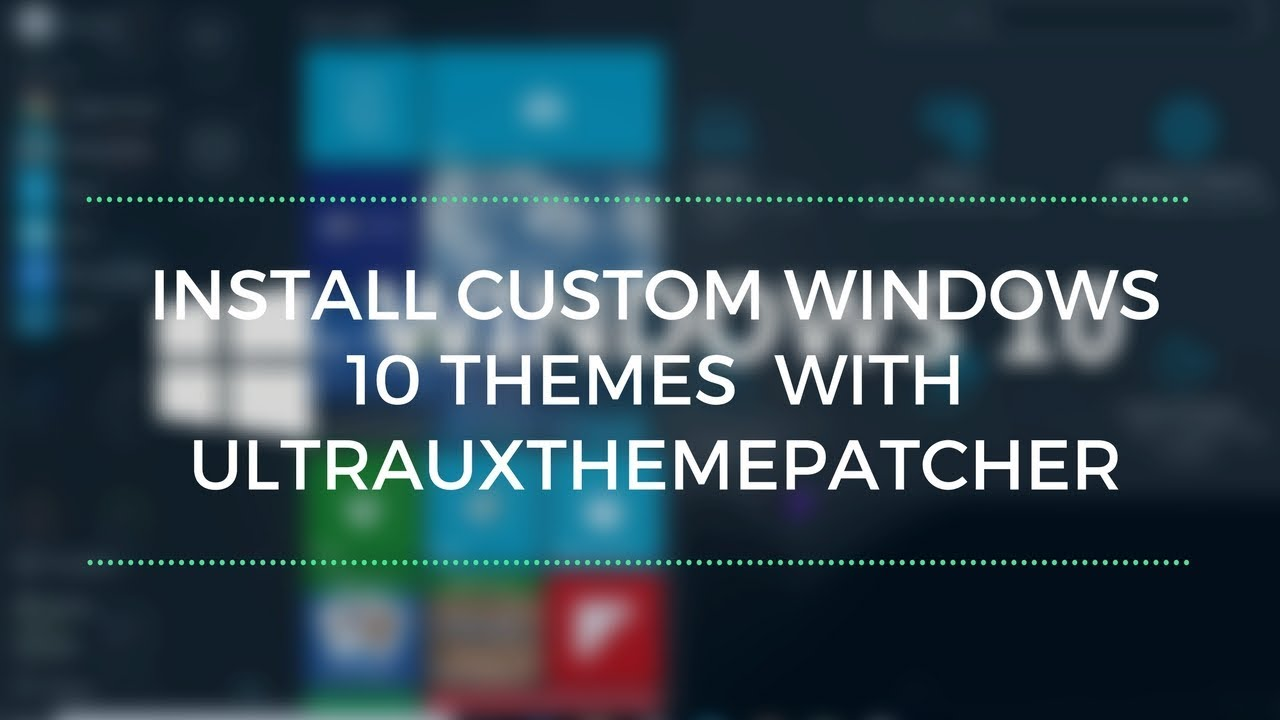 Install Custom Windows 10 Themes And Visual Styles With UltraUXThemePatcher