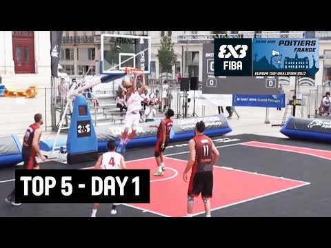 Top 5 - Day 1 - FIBA 3x3 Europe Cup Qualifier - Poitiers, France