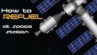 How to Refuel at Space Station | Spaceflight Simulator