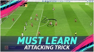 LEARN THIS MOVE IF YOU WANT TO IMPROVE IN FIFA 19 - ATTACKING TUTORIAL !!!