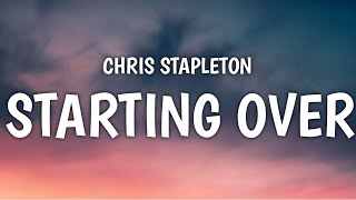 Chris Stapleton - Starting Over (Lyrics)