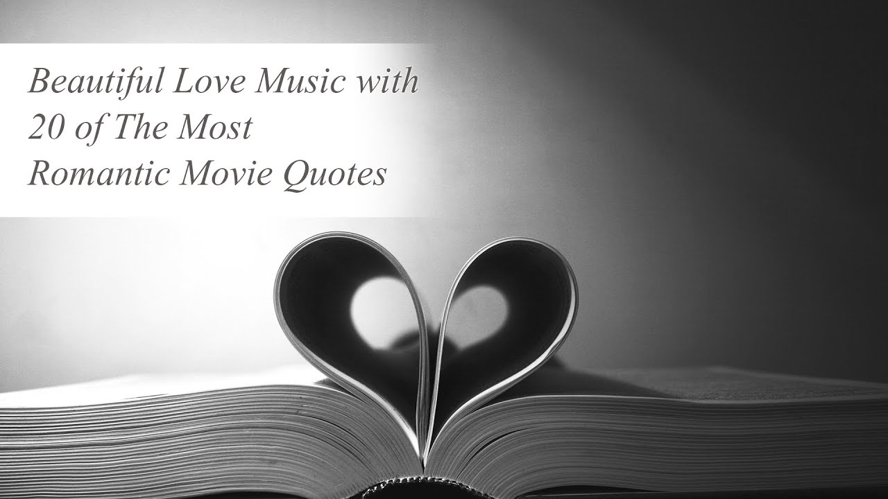 Most Romantic Quotes 20 Images: Beautiful Love Music With 20 Of The Most Romantic Movie