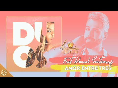 Amor Entre Tres 💔 – Alexandra, Daniel Santacruz [Video Oficial]