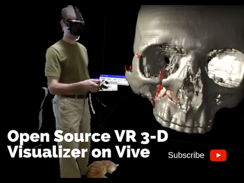 Open Source VR 3-D Visualizer on Vive