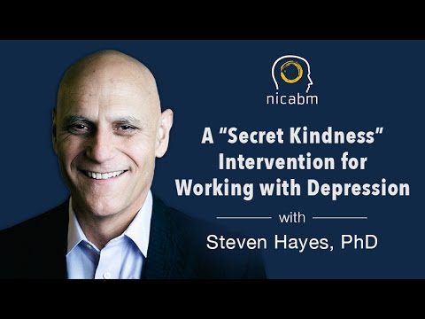 """A """"Secret Kindness"""" Intervention for Working with Depression with Steven Hayes"""