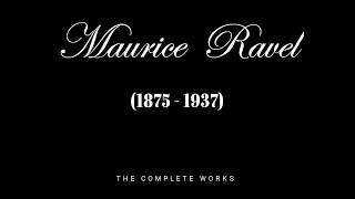 Complete Works of Maurice Ravel (Part I: Orchestral Music)