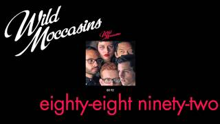 Wild Moccasins - Eighty-eight Ninety-two [audio Stream]
