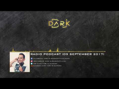 Dj Dark @ Radio Podcast (09 September 2017)