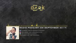Dj Dark Radio Podcast (09 September 2017)