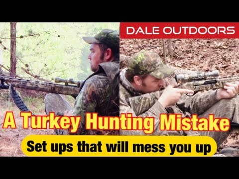 A TURKEY HUNTING MISTAKE/ Set Ups That Will Mess You Up