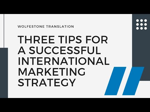 Three Tips for a Successful International Marketing Strategy