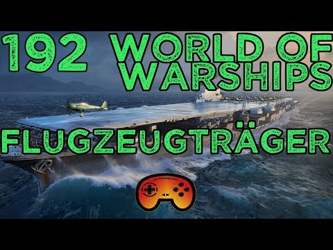 #192 World of Warships - Flugzeugträger - Gameplay - Deutsch - German
