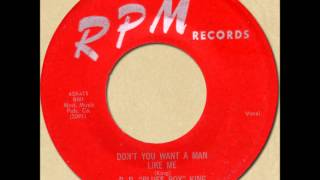 B.B.KING - DON'T YOU WANT A MAN LIKE ME [RPM 411] 1954