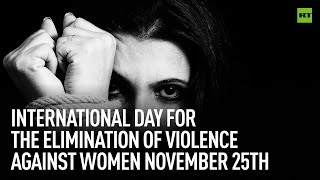 November 25th | International Day for the Elimination of Violence against Women