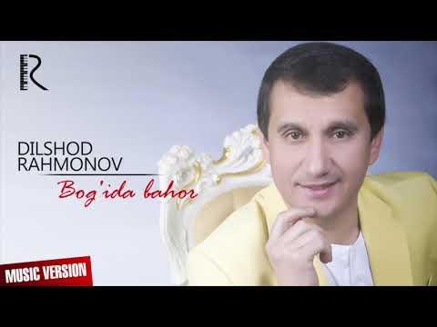 Dilshod Rahmonov - Bog'ida Bahor