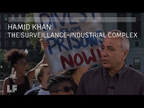 Hamid Khan: The Surveillance-Industrial Complex