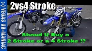 Should I buy a 4 STROKE or a 2 STROKE Dirt Bike !?!?!