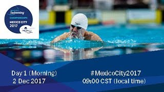 World Para Swimming Championships | Mexico City 2017 | Day 1 Morning