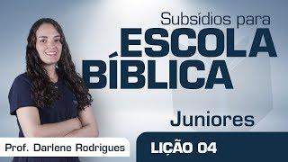 EB | Juniores | Lição 04 - Onde aprendemos a palavra | Prof. Darlene Rodrigues