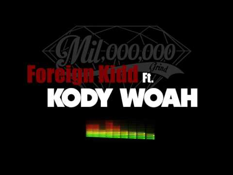 Foreign Kidd Ft. Kody Woah - Whole Thang [Prod Tay Love]