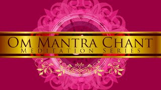 Om Mantra Chant (Meditation Music)