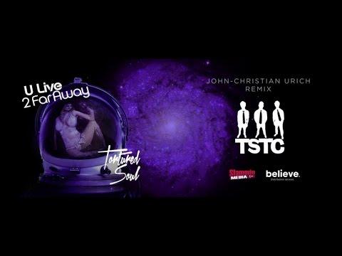 Tortured Soul - U Live 2 Far Away (John Christian Urich Remix) [Official Audio]