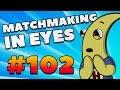 CS:GO - MatchMaking in Eyes #102