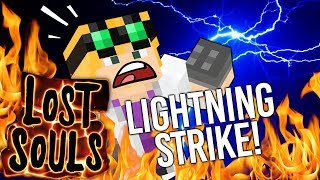 Minecraft - LIGHTNING STRIKE! - Lost Souls #16