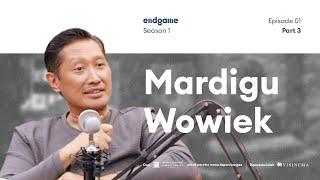"Nikmat Itu Kalau Berdaulat | #Endgame with Mardigu Wowiek ""Bossman Sontoloyo"" (Part 3)"