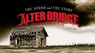 ALTER BRIDGE: Fortress - The Story (DOWNLOAD IT NOW!)