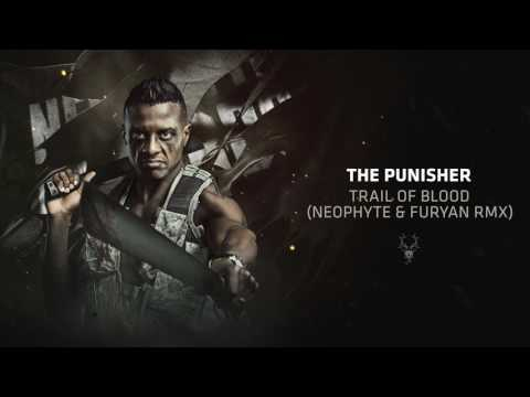The Punisher - Trail of Blood (Neophyte & Furyan Rmx)