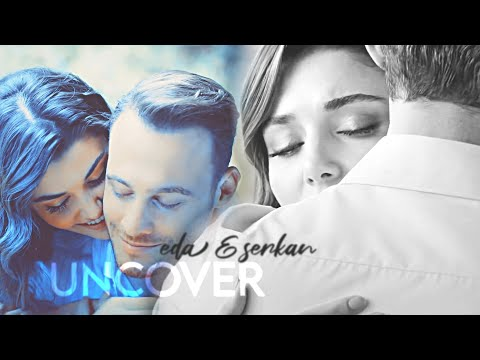 Eda + Serkan | Uncover