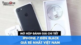 Mở hộp đánh giá chi tiết iPhone 7 đen Black GIÁ RẺ NHẤT VIỆT NAM !