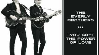 Watch Everly Brothers you Got The Power Of Love video