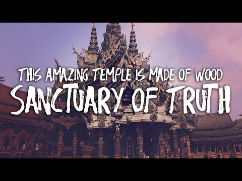 A TEMPLE MADE OF WOOD THAILAND - SANCTUARY OF TRUTH PATTAYA