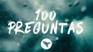 Ozuna - 100 Preguntas (Letras / Lyrics)