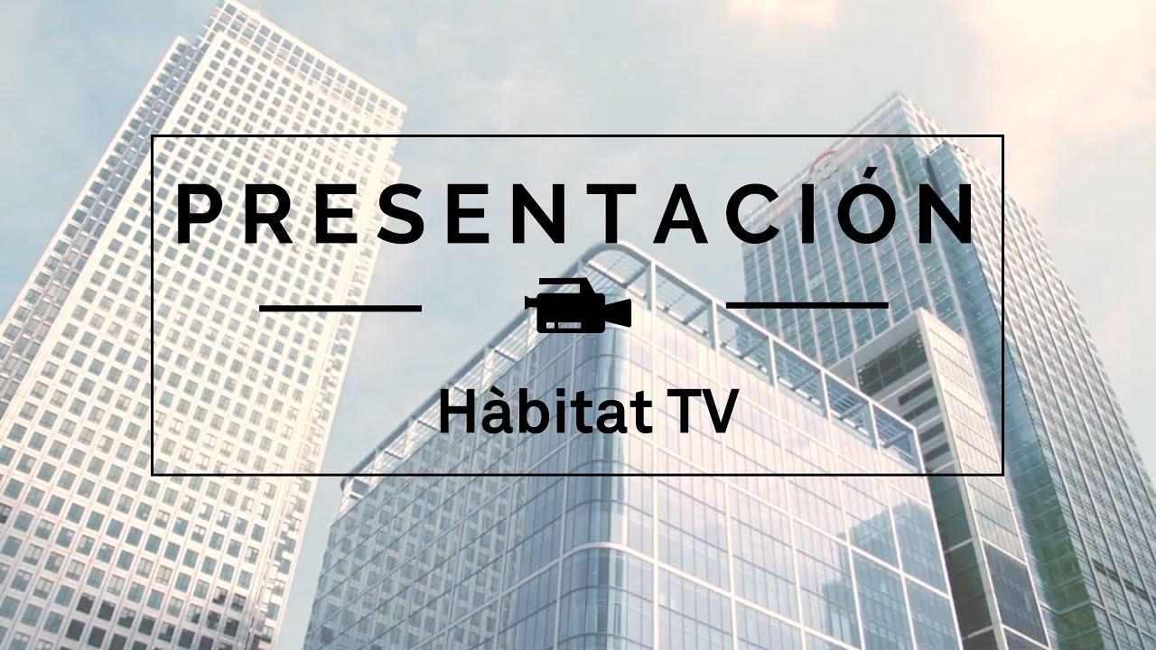 Presentación de Hábitat TV